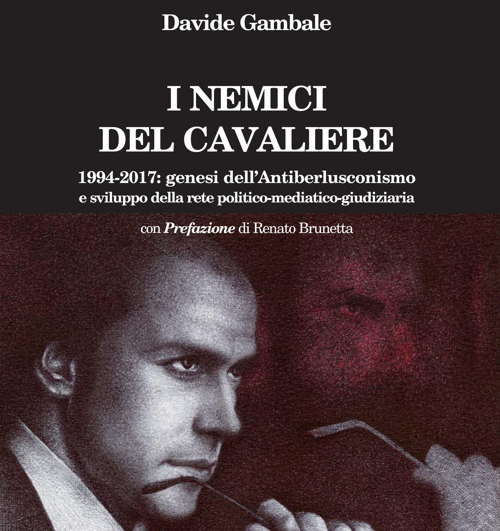 """""""I nemici del Cavaliere"""", domani presentazione del libro di Davide Gambale"""